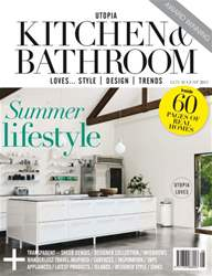 Utopia Kitchen & Bathroom August Issue issue Utopia Kitchen & Bathroom August Issue