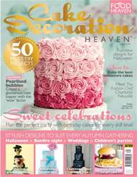 Cake Decoration Heaven Autumn 15 issue Cake Decoration Heaven Autumn 15
