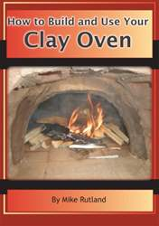 Building and Using your Clay Oven issue Building and Using your Clay Oven
