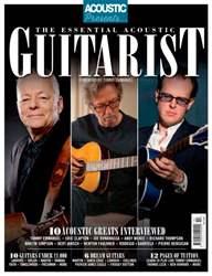 Acoustic presents the essential acoustic guitarist issue Acoustic presents the essential acoustic guitarist