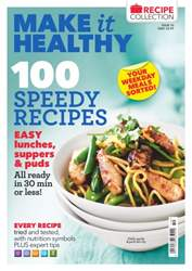 Make It Healthy Issue 10: 100 Speedy Recipes issue Make It Healthy Issue 10: 100 Speedy Recipes