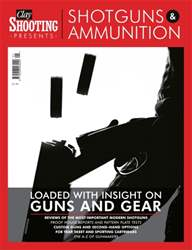 Clay Shooting presents Shotguns and Ammunition issue Clay Shooting presents Shotguns and Ammunition