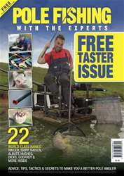 *FREE TASTER* POLE FISHING WITH THE EXPERTS  issue *FREE TASTER* POLE FISHING WITH THE EXPERTS