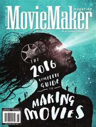 Issue 116 - The Complete Guide to Making Movies 2016 issue Issue 116 - The Complete Guide to Making Movies 2016