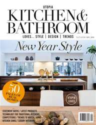Utopia Kitchen & Bathroom Magazine January 2016 issue Utopia Kitchen & Bathroom Magazine January 2016
