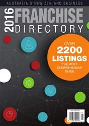 2016 Aus & NZ Business Franchise Directory issue 2016 Aus & NZ Business Franchise Directory
