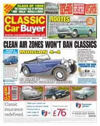 No. 312 Clean Air Zones Won't Ban Classics issue No. 312 Clean Air Zones Won't Ban Classics