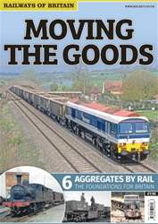 Moving The Goods: 6. Aggregates By Rail issue Moving The Goods: 6. Aggregates By Rail
