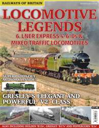 Locomotive Legends 6: LNER Express 4-6-0s & Mixed Traffic Locomotives issue Locomotive Legends 6: LNER Express 4-6-0s & Mixed Traffic Locomotives