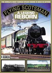 Flying Scotsman - A legend reborn issue Flying Scotsman - A legend reborn