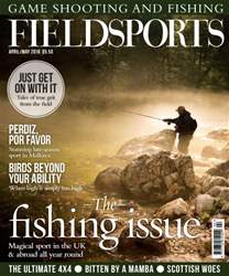 Fieldsports April/May 2016 issue Fieldsports April/May 2016