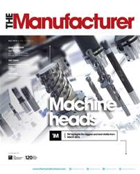 The Manufacturer May 2016 issue The Manufacturer May 2016