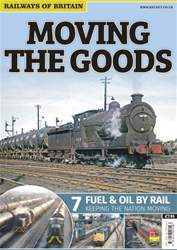 Moving The Goods: 7. Fuel & Oil By Rail issue Moving The Goods: 7. Fuel & Oil By Rail