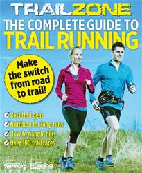 trail zone - the complete guide to trail running issue trail zone - the complete guide to trail running
