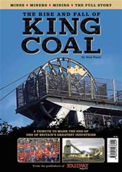 The Rise and Fall of King Coal issue The Rise and Fall of King Coal