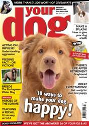 Your Dog Magazine July 2016 issue Your Dog Magazine July 2016