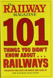 101 Things you didn't know about Railways (March 2000) issue 101 Things you didn't know about Railways (March 2000)