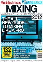 Music Tech Focus Mixing 2012 issue Music Tech Focus Mixing 2012