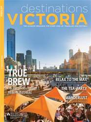 Destinations Victoria 2016 Edition 2 issue Destinations Victoria 2016 Edition 2