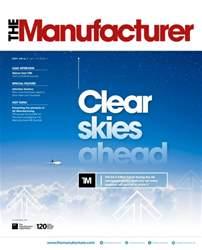 The Manufacturer September 2016 issue The Manufacturer September 2016