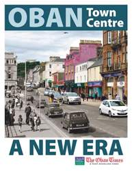 Oban town centre - a new era issue Oban town centre - a new era