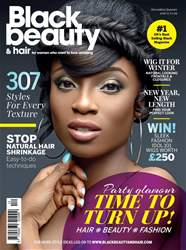 Black Beauty & Hair December/January 2016/17 issue Black Beauty & Hair December/January 2016/17