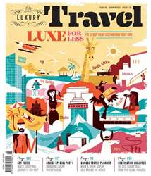Luxury Travel magazine issue 68 - Summer 2016 issue Luxury Travel magazine issue 68 - Summer 2016