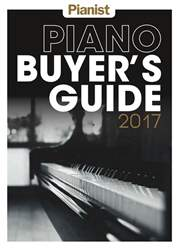 Piano Buyer's Guide 2017 issue Piano Buyer's Guide 2017