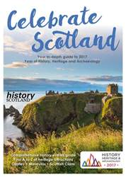 Celebrate Scotland - Your in-depth guide to 2017 Year of  History Heritage & Archaeology issue Celebrate Scotland - Your in-depth guide to 2017 Year of  History Heritage & Archaeology