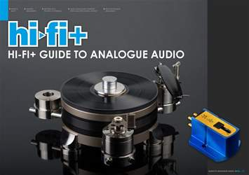 Hi-Fi+ Guide to Analogue Audio issue Hi-Fi+ Guide to Analogue Audio