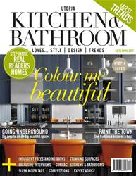 Utopia Kitchen & Bathroom April 2017 issue Utopia Kitchen & Bathroom April 2017