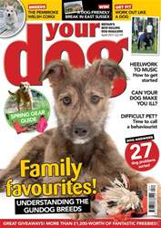 Your Dog Magazine April 2017 issue Your Dog Magazine April 2017