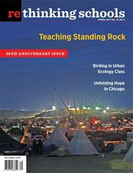 Rethinking Schools issue Spring 2017 -- Volume 31 #3