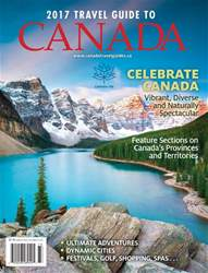 2017 Travel Guide to Canada issue 2017 Travel Guide to Canada