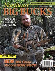 Northeast Big Buck, Summer 2017 Issue issue Northeast Big Buck, Summer 2017 Issue