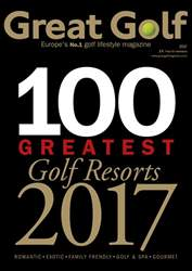 100 Greatest Golf Resorts 2017 issue 100 Greatest Golf Resorts 2017