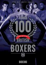 100 Greatest British Boxers issue 100 Greatest British Boxers