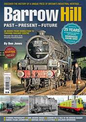 Barrow Hill Roundhouse: Past, Present & Future issue Barrow Hill Roundhouse: Past, Present & Future