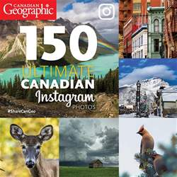150 Ultimate Canadian Instagram Photos issue 150 Ultimate Canadian Instagram Photos