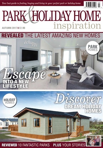 Park and Holiday Home Inspiration magazine Digital Issue