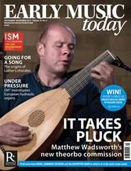 Early Music Today issue Sept - Nov 2017