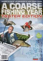 A Coarse Fishing Year - TASTER issue A Coarse Fishing Year - TASTER