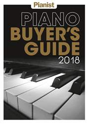 Piano Buyer's Guide 2018 issue Piano Buyer's Guide 2018