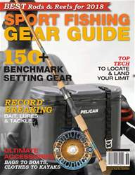 Fishing Gear Guide 2018 issue Fishing Gear Guide 2018