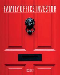 Family Office Investor - Issue 2 issue Family Office Investor - Issue 2