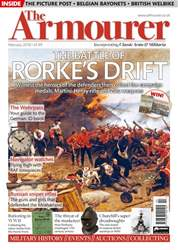 The Armourer issue February 2018 - THE BATTLE OF RORKE'S DRIFT
