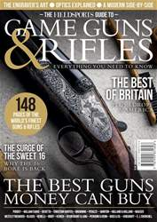 The Fieldsports Guide to Game Guns and Rifles issue The Fieldsports Guide to Game Guns and Rifles