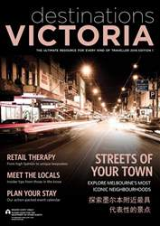 Destinations Victoria 2018 Edition 2 issue Destinations Victoria 2018 Edition 2