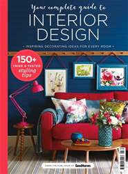 Your Complete Guide to Interior Design issue Your Complete Guide to Interior Design