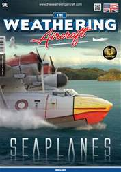 THE WEATHERING AIRCRAFT ISSUE 8 - SEAPLANES issue THE WEATHERING AIRCRAFT ISSUE 8 - SEAPLANES